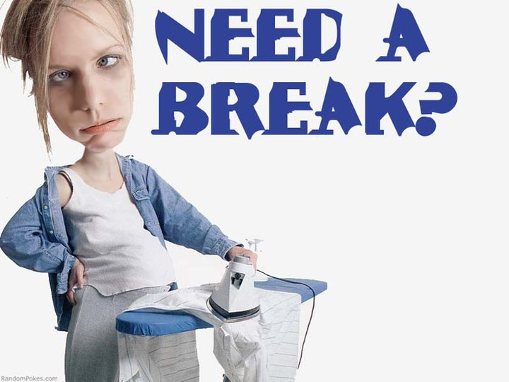 Yes You need a Break!